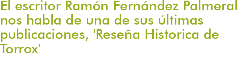 El escritor Ramón Fernández Palmeral nos habla de una de sus últimas publicaciones, 'Reseña Historica de Torrox'
